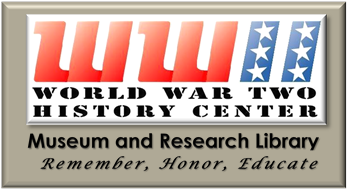 World War II History Center Foundation, Museum and Research Library, Remember, Honor, Educate